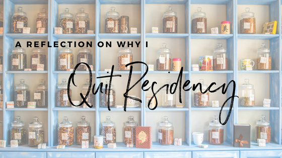 A Reflection on Why I Quit Residency